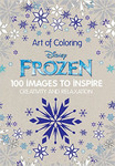 Art of Coloring Disney Frozen: 100 Images to Inspire Creativity and Relaxation (Art Therapy) Hardcover – November 10, 2015